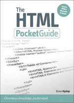 The HTML Pocket Guide : Ginormous Knowledge, Pocket-sized - Bruce Hyslop