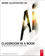 Adobe Illustrator CS5 Classroom in a Book : The Official Training Workbook from Adobe Systems [With CDROM] - Adobe Creative Team