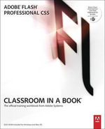 Adobe Flash Professional CS5 Classroom in a Book : Classroom in a Book : The Official Training Workbook from Adobe Systems - Adobe Creative Team