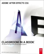 Adobe After Effects CS5 Classroom in a Book : The Official Training Workbook from Adobe Systems [With DVD ROM] - Adobe Creative Team