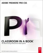 Adobe Premiere Pro Cs5 Classroom in a Book [With Booklet] : The Official Training Workbook from Adobe Systems - Adobe Creative Team