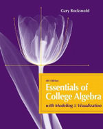 Essentials of College Algebra with Modeling and Visualization : With Modeling & Visualization - Gary K. Rockswold
