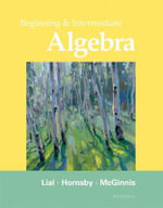 Beginning and Intermediate Algebra - Margaret L. Lial