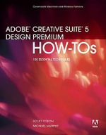 Adobe Creative Suite 5 Design Premium How-tos : 100 Essential Techniques - Scott Citron