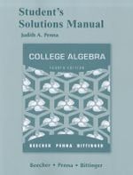 Student Solutions Manual for College Algebra : Graphs and Models and Graphing Calculator Manual - Judith A. Beecher