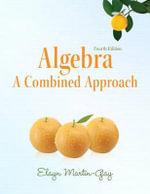 Algebra : A Combined Approach - Elayn Martin-Gay