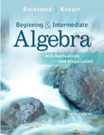 Beginning and Intermediate Algebra with Applications & Visualization Plus MyMathLab -- Access Card Package - Gary K. Rockswold