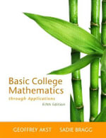 Basic College Mathematics Through Applications Plus MyMathLab -- Access Card Package - Geoffrey Akst