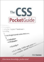 The CSS Pocket Guide : Pocket Guides (Peachpit Press) - Chris Casciano