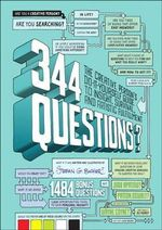 344 Questions : The Creative Person's Do-It-Yourself Guide to Insight, Survival, and Artistic Fulfillment - Stefan G. Bucher