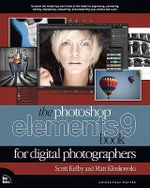 The Photoshop Elements 9 Book for Digital Photographers : For Digital Photographers - Scott Kelby