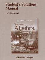 Student's Solutions Manual for Intermediate Algebra with Applications & Visualization - Gary K. Rockswold