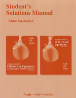 Student's Solutions Manual for Fundamentals of Differential Equations 8e and Fundamentals of Differential Equations and Boundary Value Problems 6e : Student's Solutions Manual - R.Kent Nagle