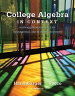 College Algebra in Context : With Applications for the Managerial, Life, and Social Sciences - Ronald J. Harshbarger