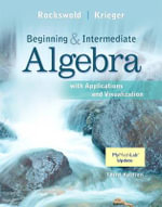 Beginning and Intermediate Algebra with Applications & Visualization - Gary K. Rockswold