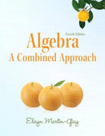 Algebra : A Combined Approach Plus MyMathLab/MyStatLab -- Access Card Package - Elayn Martin-Gay