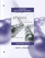 Student Solutions Manual for Physics for Scientists and Engineers: Chs 20-42 v. 2 : A Strategic Approach - Randall D. Knight