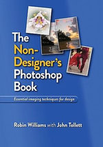 The Non-Designer's Photoshop Book : Non-Designer's - Robin Williams