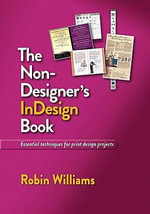 The Non-Designer's InDesign Book : Non-Designer's - Robin Williams