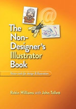 The Non-Designer's Illustrator Book : Essential Vector Techniques for Design - Robin Williams