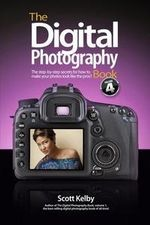 The Digital Photography Book : Part 4 - Scott Kelby