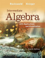 Intermediate Algebra with Applications & Visualization - Gary K. Rockswold