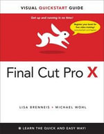 Final Cut Pro X : Visual QuickStart Guide - Lisa Brenneis
