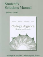 Student's Solutions Manual for College Algebra : Graphs and Models - Judith A. Penna