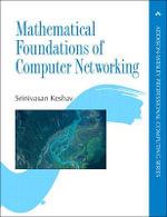 Mathematical Foundations of Computer Networking : Addison-Wesley Professional Computing (Paperback) - Srinivasan Keshav