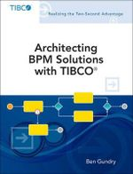 Architecting BPM Solutions with TIBCO - Ben Gundry