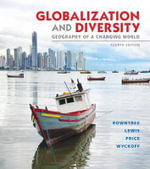 Globalization and Diversity with Access Code : Geography of a Changing World - Dr Lester Rowntree