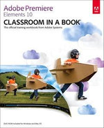 Adobe Premiere Elements 10 Classroom in a Book : Classroom in a Book (Adobe) - Adobe Creative Team