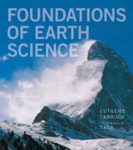 Foundations of Earth Science Plus MasteringGeology with Etext -- Access Card Package : An Introduction to Physical Geology - Frederick K. Lutgens