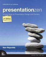 Presentation Zen : Simple Ideas on Presentation Design and Delivery - Garr Reynolds