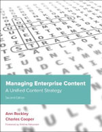 Managing Enterprise Content : A Unified Content Strategy - Ann Rockley