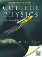 College Physics : A Strategic Approach Technology Update - Randall D. Knight