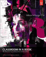 Adobe InDesign CS6 Classroom in a Book : Classroom in a Book (Adobe) - Adobe Creative Team