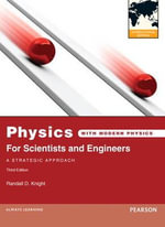 Physics for Scientists and Engineers : A Strategic Approach with Modern Physics - Randall D. Knight