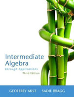 Intermediate Algebra Through Applications Plus MyMathLab -- Access Card Package - Geoffrey Akst