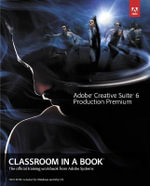 Adobe Creative Suite 6 Production Premium Classroom in a Book - Adobe Creative Team