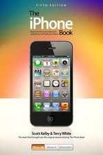 The iPhone Book : Covers iPhone 4s, iPhone 4, and iPhone 3GS - Scott Kelby