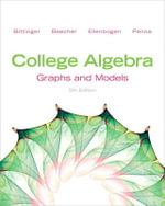 College Algebra : Graphs and Models Plus New MyMathLab with Pearson Etext -- Access Card Package - Marvin L. Bittinger