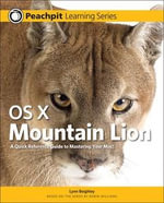 OS X Mountain Lion : Peachpit Learning Series - Lynn Beighley
