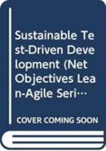 Sustainable Test-Driven Development - Scott Bain
