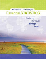 Essential Statistics Plus New MyStatLab with Pearson Etext -- Access Card Package - Robert Gould