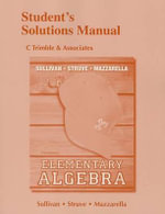 Student's Solutions Manual for Elementary Algebra - Michael Sullivan
