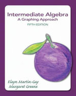 Intermediate Algebra : A Graphing Approach - Elayn Martin-Gay
