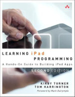 Learning iPad Programming : A Hands-on Guide to Building iPad Apps - Kirby Turner