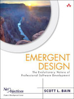 Emergent Design : The Evolutionary Nature of Professional Software Development - Scott L. Bain