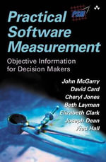Practical Software Measurement : Objective Information for Decision Makers - Cheryl Jones